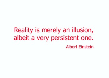 Einstein quote - reality - illusion